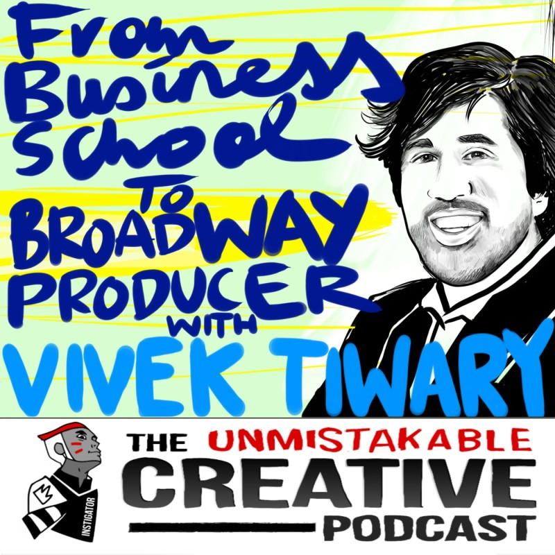 From Business School to Broadway Producer with Vivek Tiwary