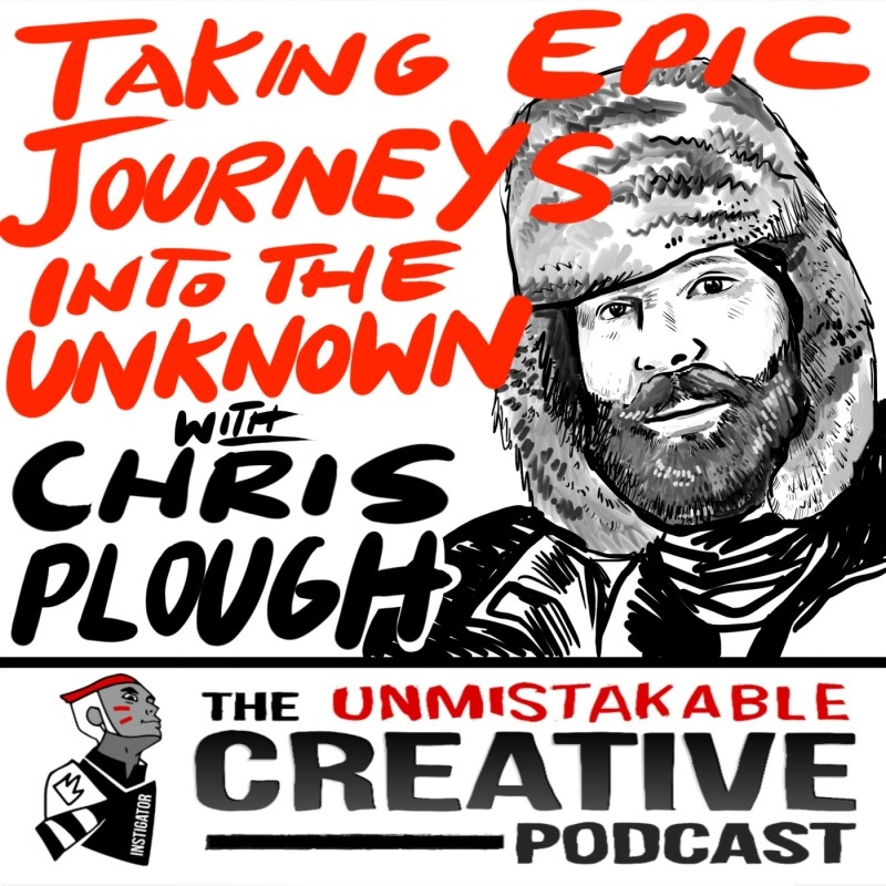 Taking Epic Journeys into the Unknown with Chris Plough