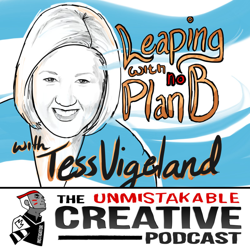 Leaping without a Plan B with Tess Vigeland