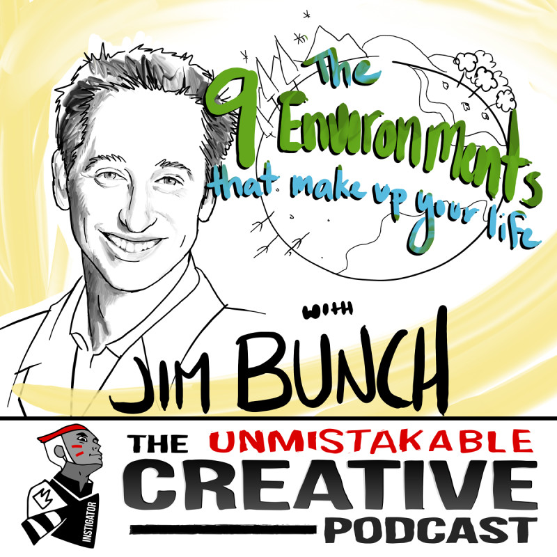 The 9 Environments That Make Up Your Life with Jim Bunch