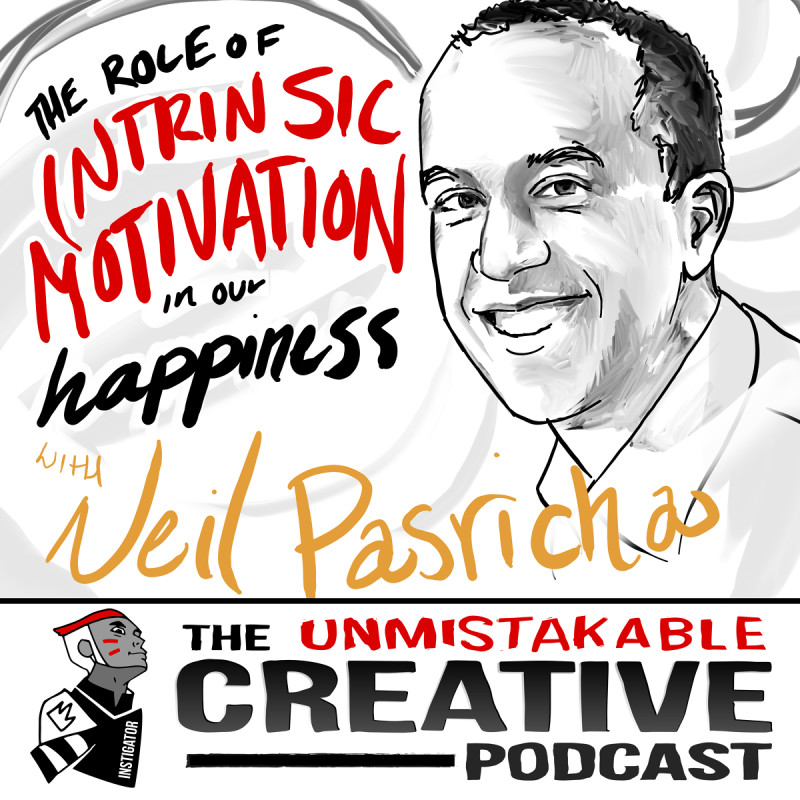 The Role of Intrinsic Motivation in Our Happiness with Neil Pasricha