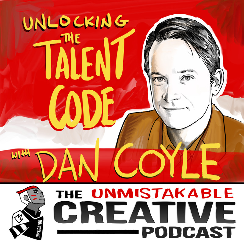 Unlocking the Talent Code With Dan Coyle