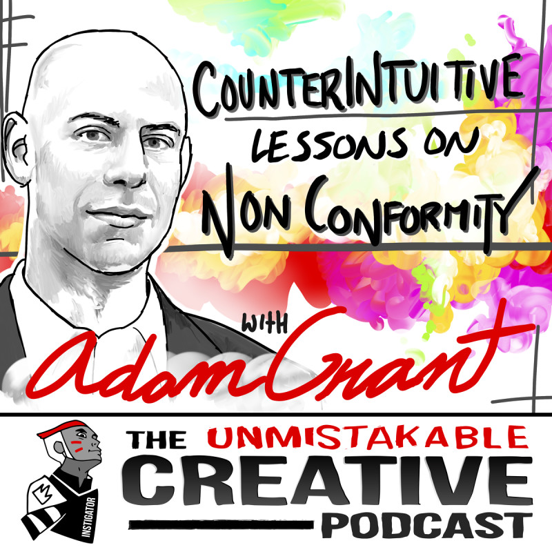 Counterintuitive Lessons on Non-Conformity with Adam Grant