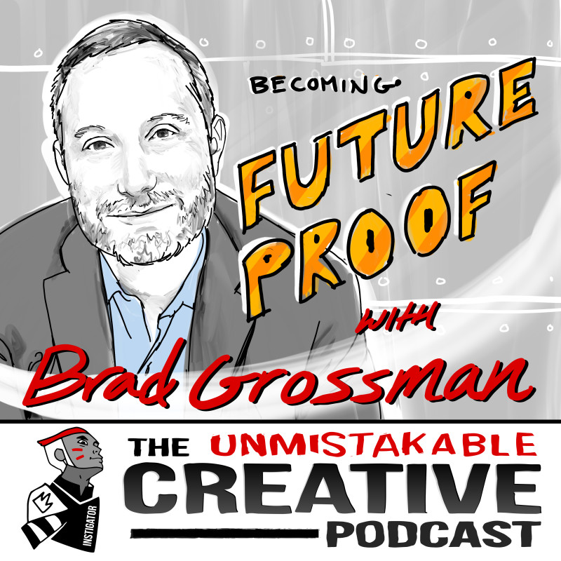 Becoming Future Proof with Brad Grossman