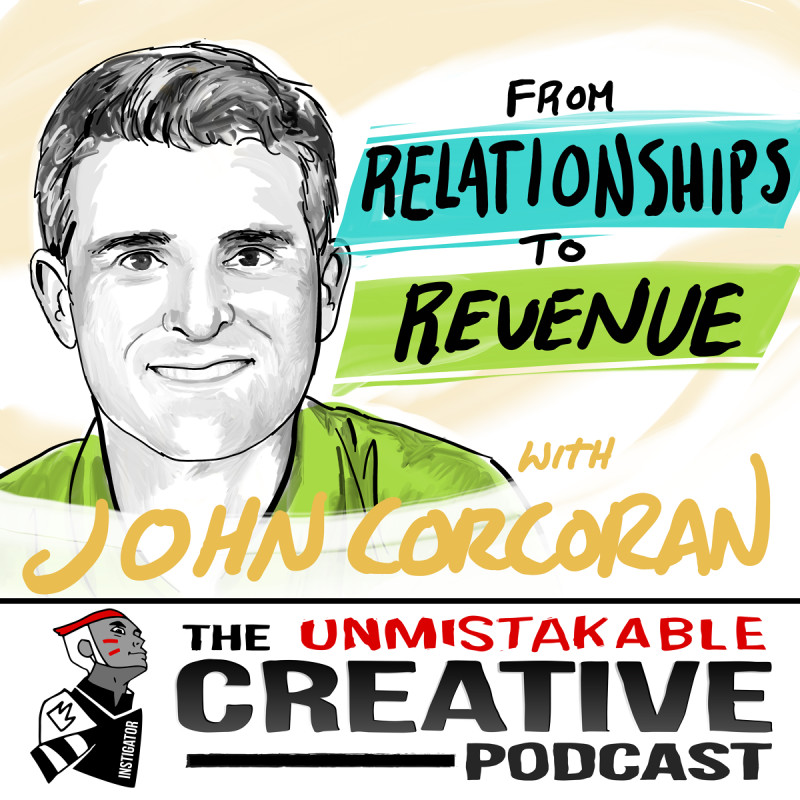 From Relationships to Revenue with John Corcoran