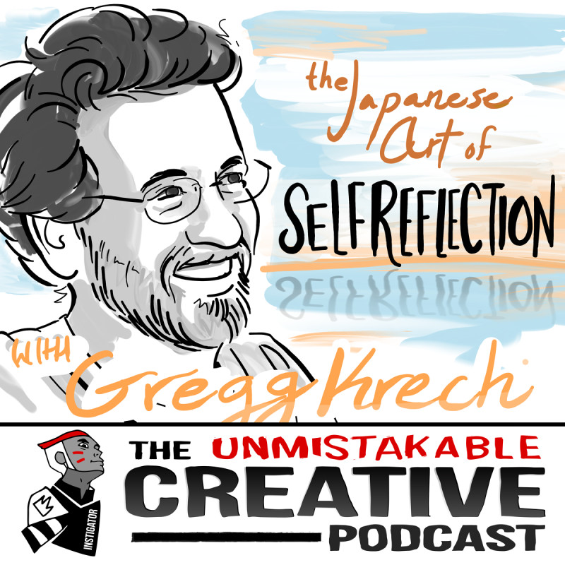The Japanese Art of Self Reflection with Gregg Krech