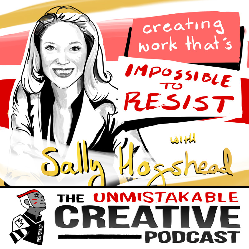 Creating Work That's Impossible to Resist with Sally Hogshead