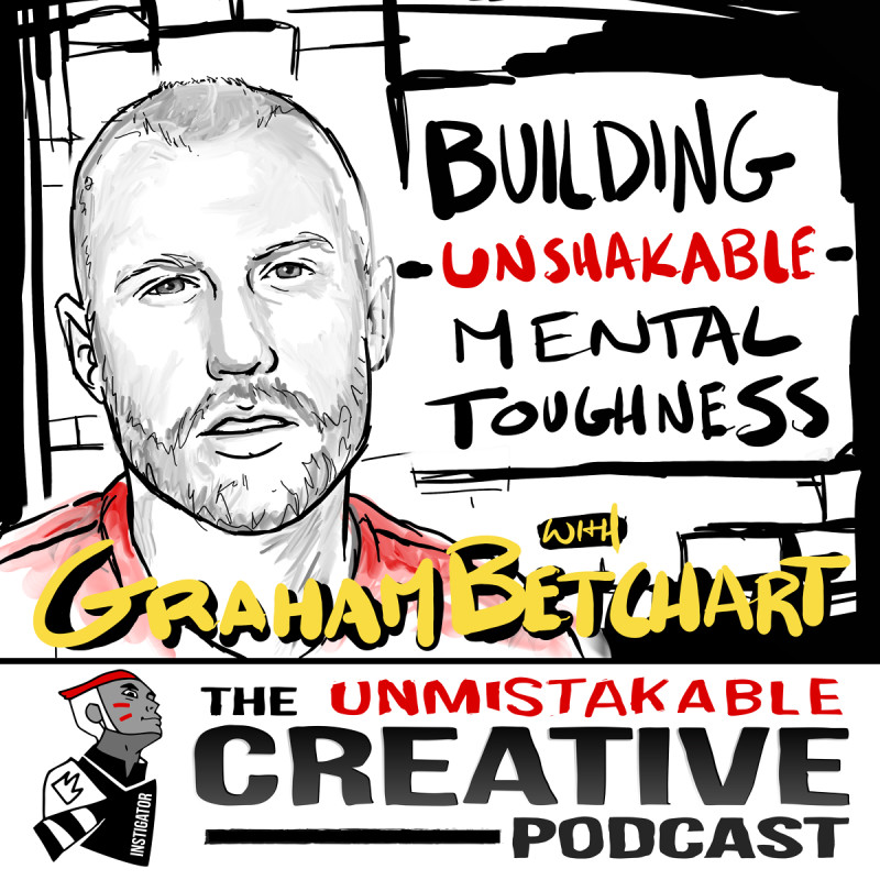 Building Unshakable Mental Toughness with Graham Betchart