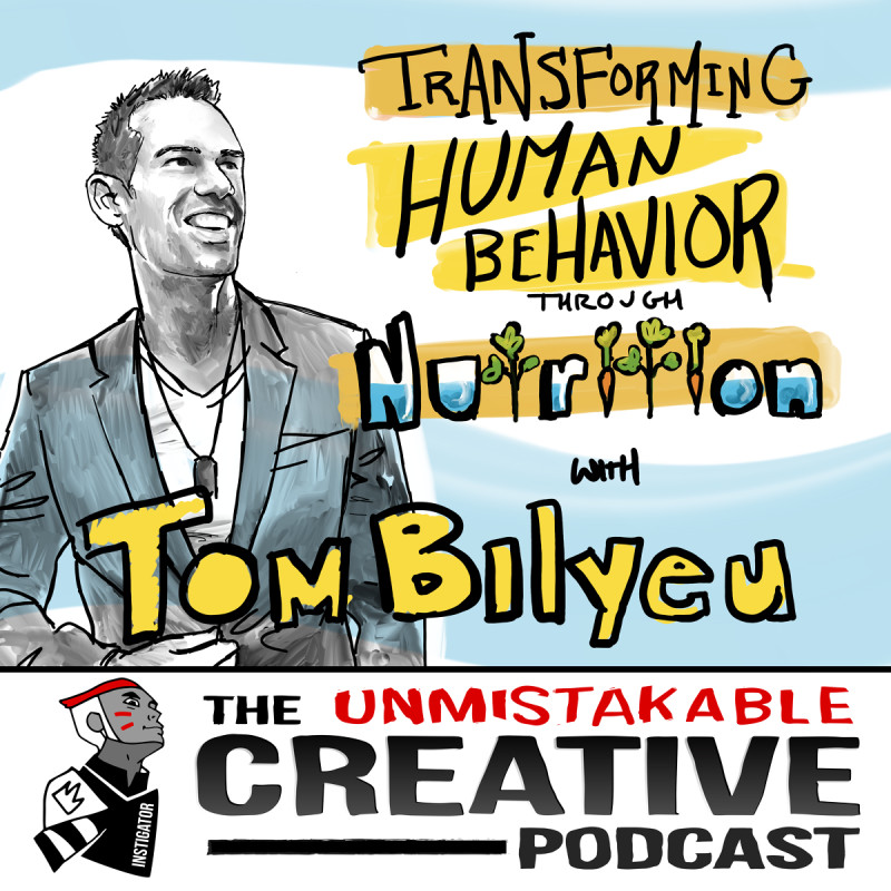 Transforming Human Behavior Through Nutrition with Tom Bilyeu
