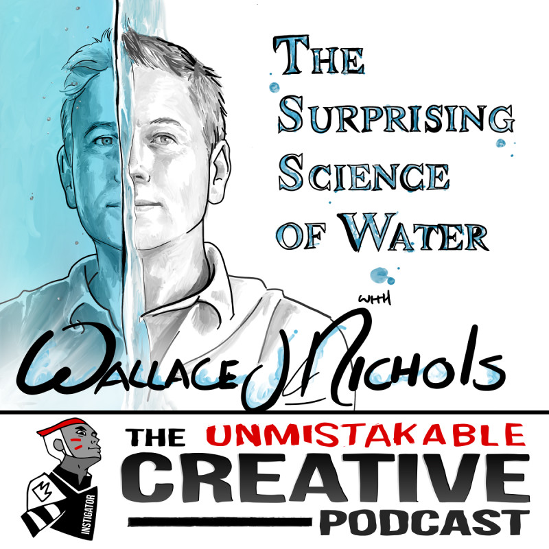The Surprising Science of Water with Wallace Nichols
