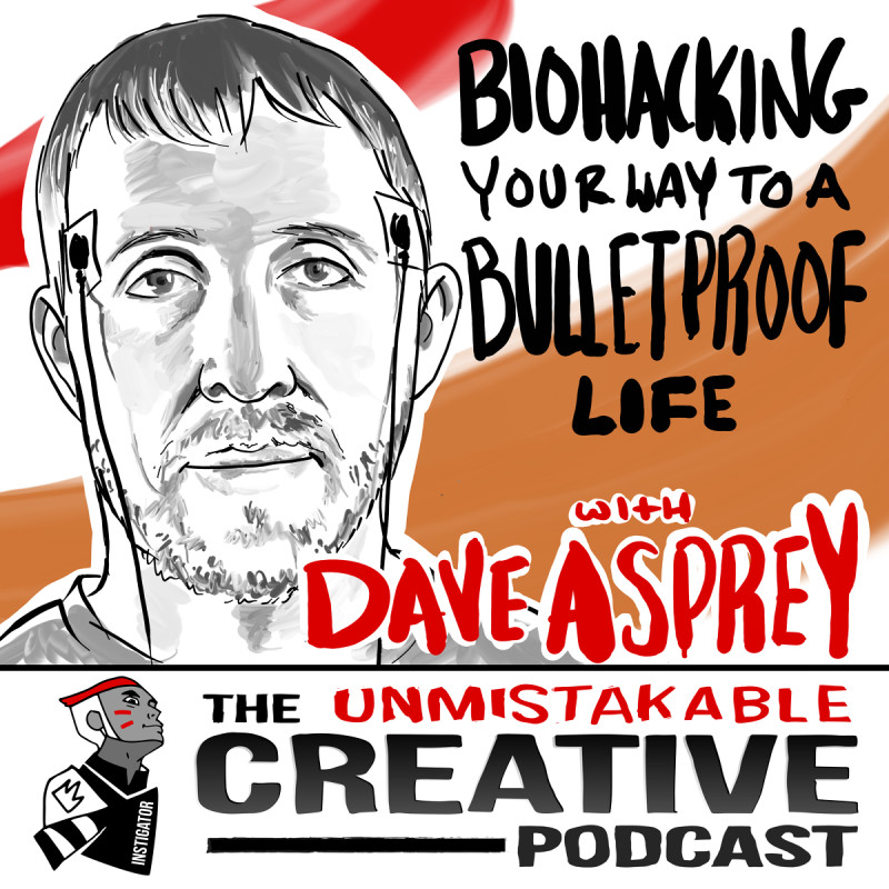 Biohacking Your Way to a Bulletproof Life with Dave Asprey