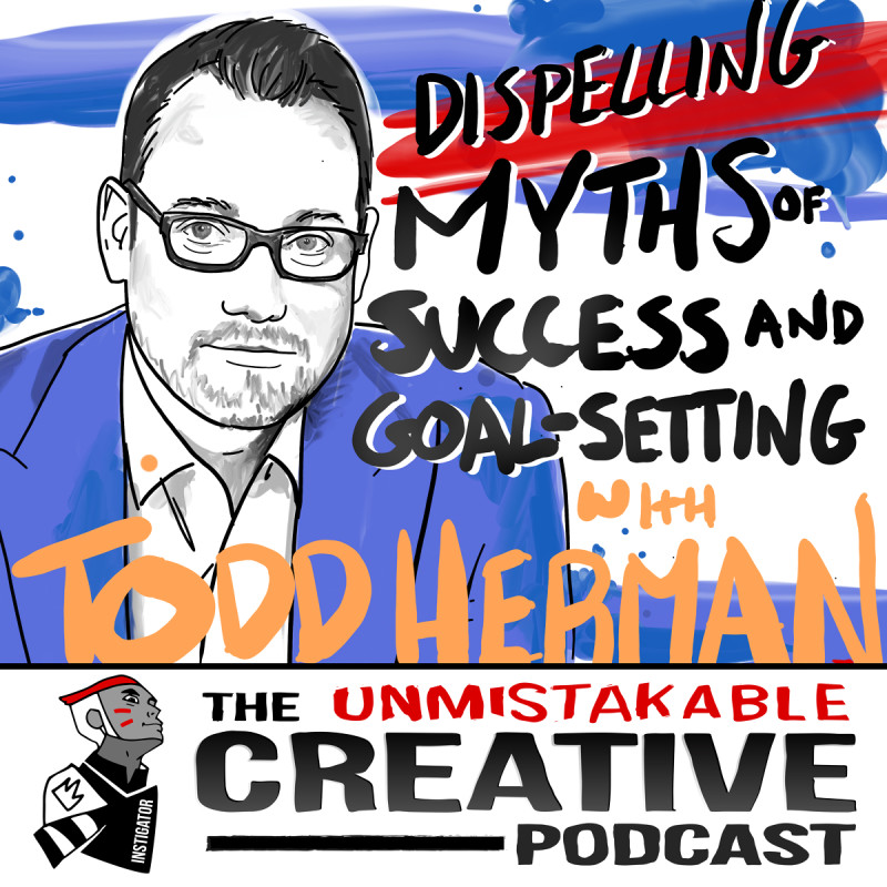 Dispelling Myths of Success and Goal Setting With Todd Herman