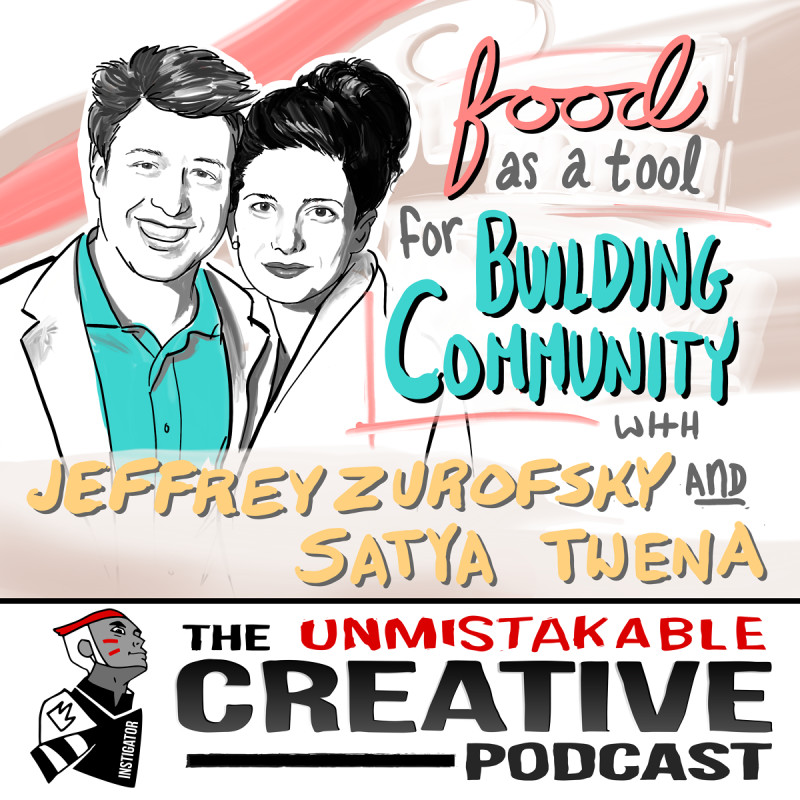 Food as a Tool for Building Community with Jeffrey Zurofsky and Satya Twena