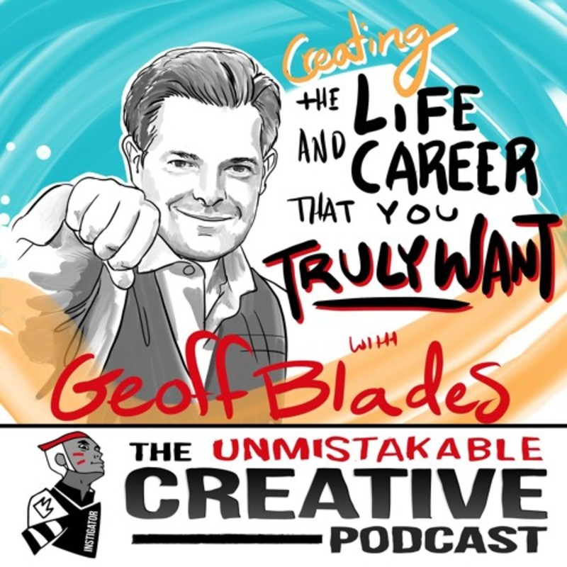 Creating the Life and Career You Truly Want with Geoff Blades
