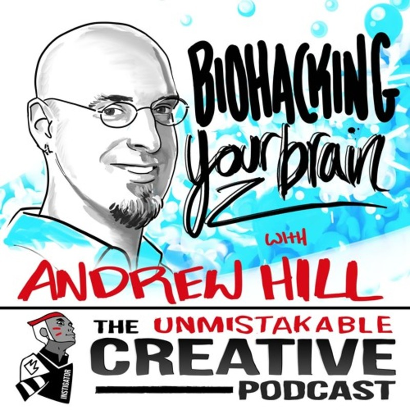 Biohacking Your Brain With Andrew Hill