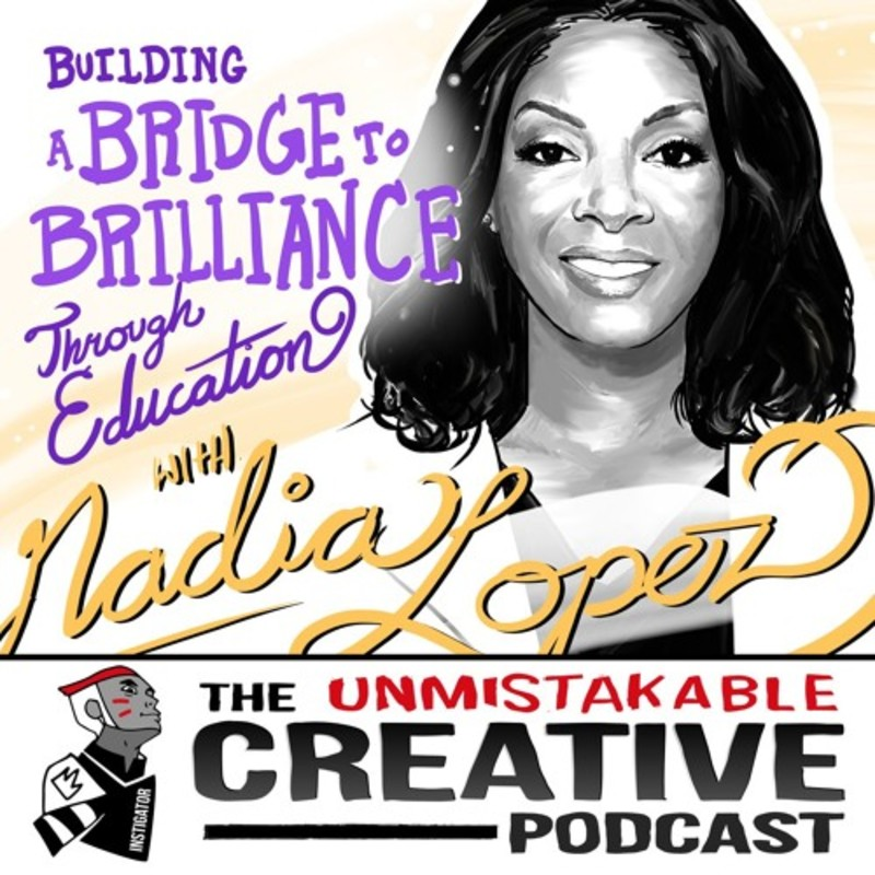 Building a Bridge to Brilliance Through Education with Nadia Lopez