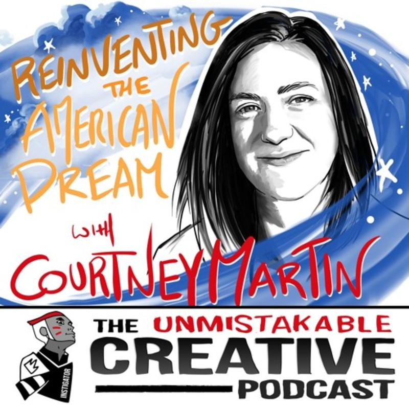 Reinventing the American Dream with Courtney Martin