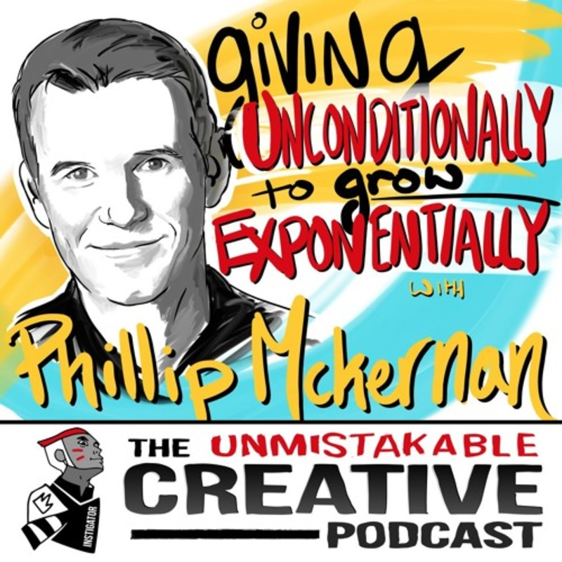 Giving Unconditionally to Grow Exponentially with Phillip Mckernan