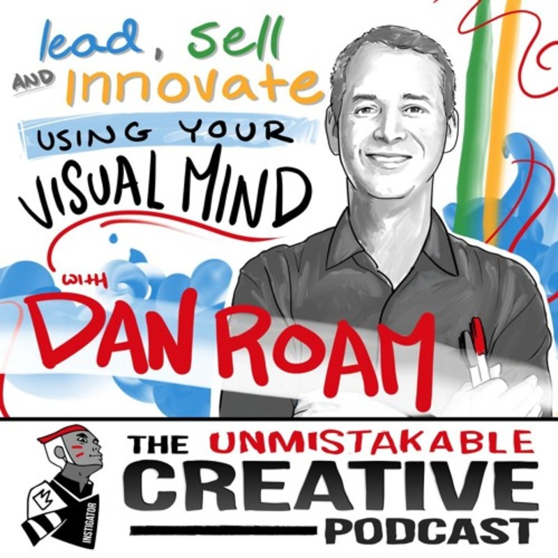 Lead Sell and Innovate Using Your Visual Mind with Dan Roam