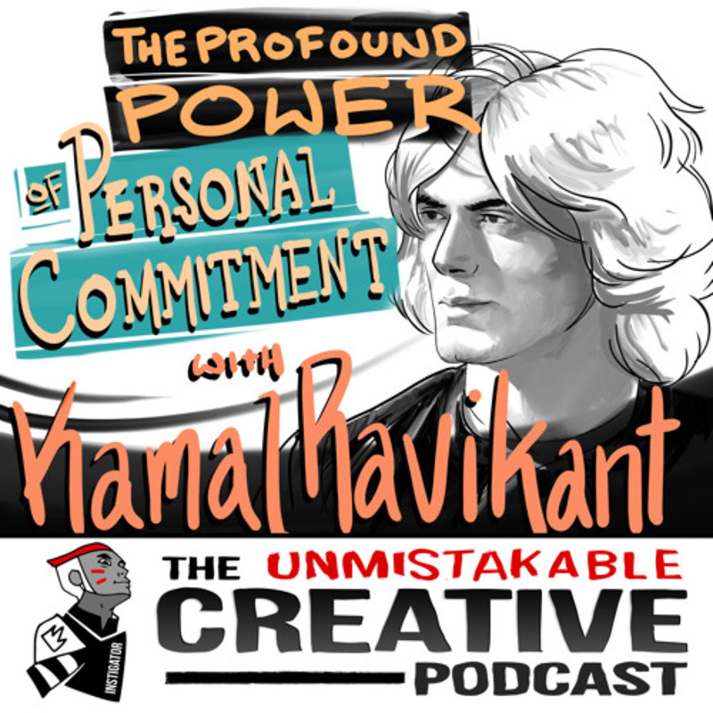The Profound Power of Personal Commitment with Kamal Ravikant