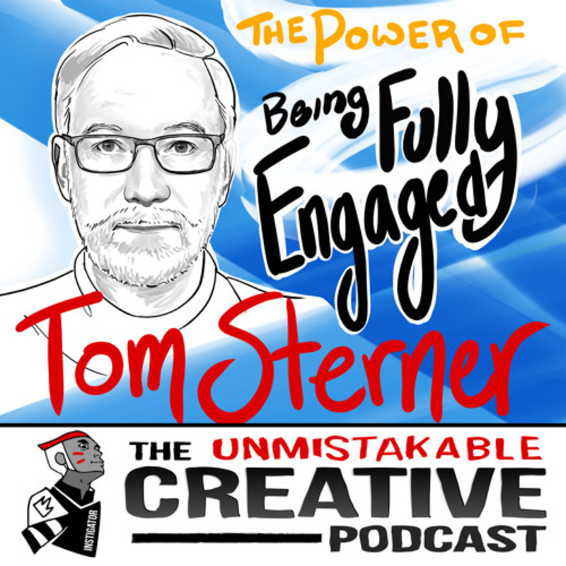 The Power of Being Fully Engaged with Tom Sterner