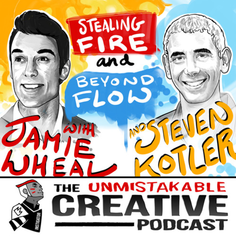 Stealing Fire and Going Beyond Flow with Steven Kotler and Jamie Wheal