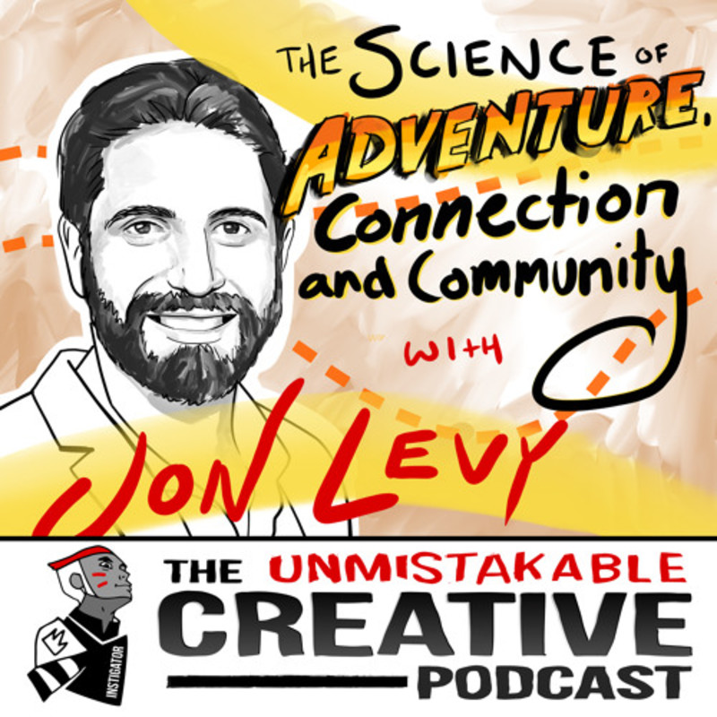 Jon Levy: The Science of Adventure, Community and Connection