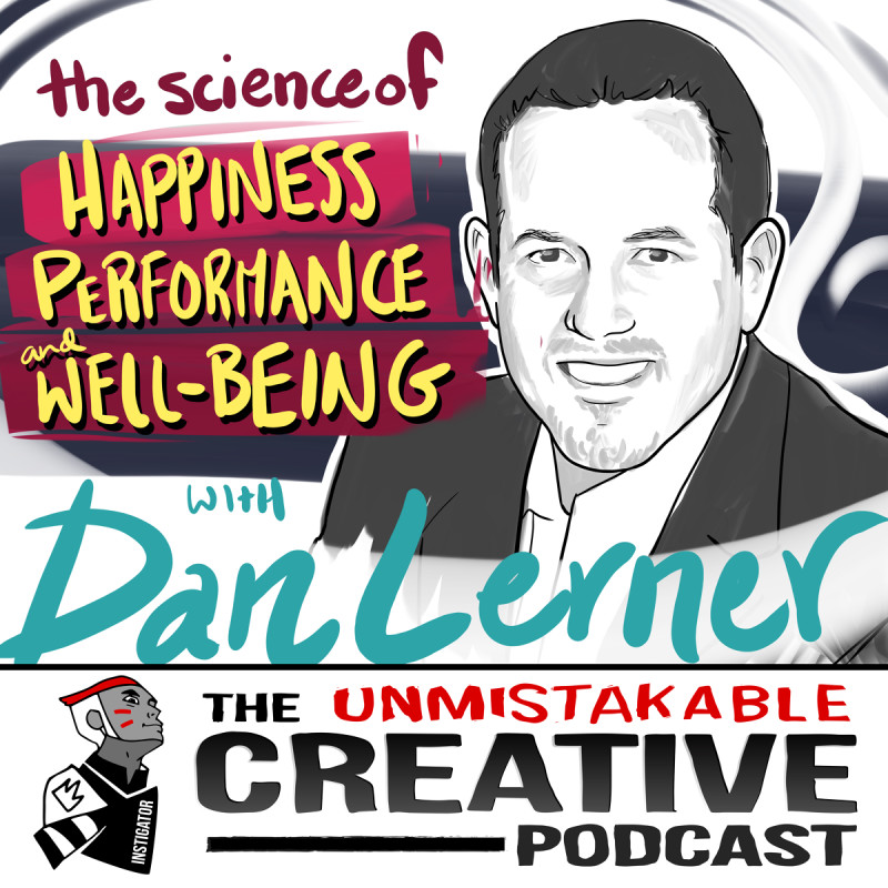 Dan Lerner: The Science of Happiness, Peformance, and Well Being