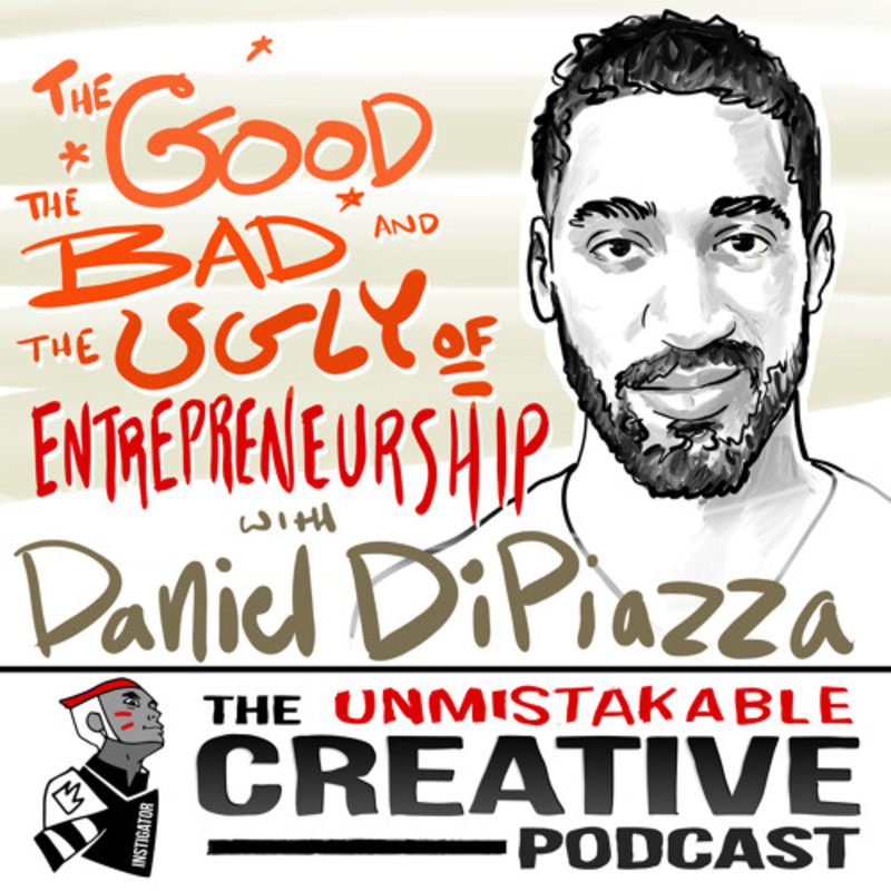 Daniel DiPiazza: The Good, Bad, and Ugly of Entreprenurship