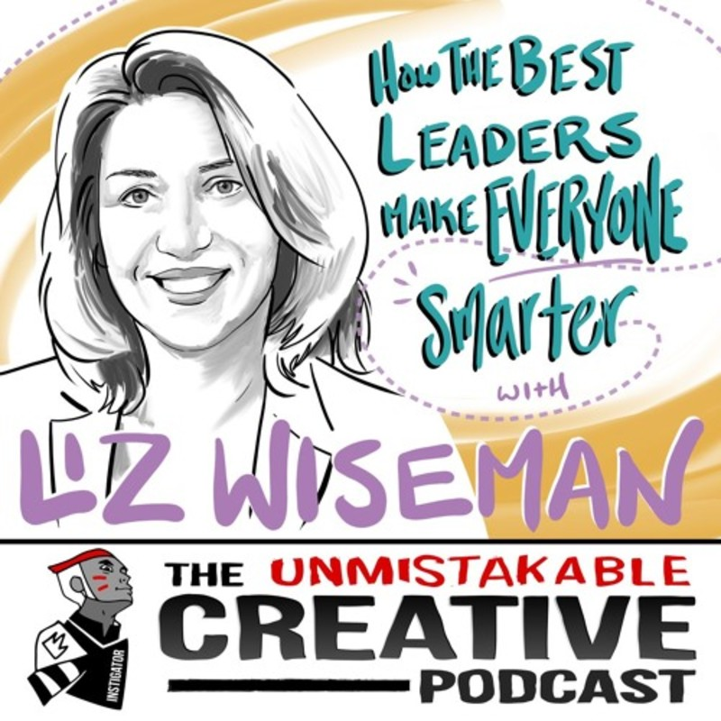 Liz Wiseman: How the Best Leaders Make Everyone Smarter