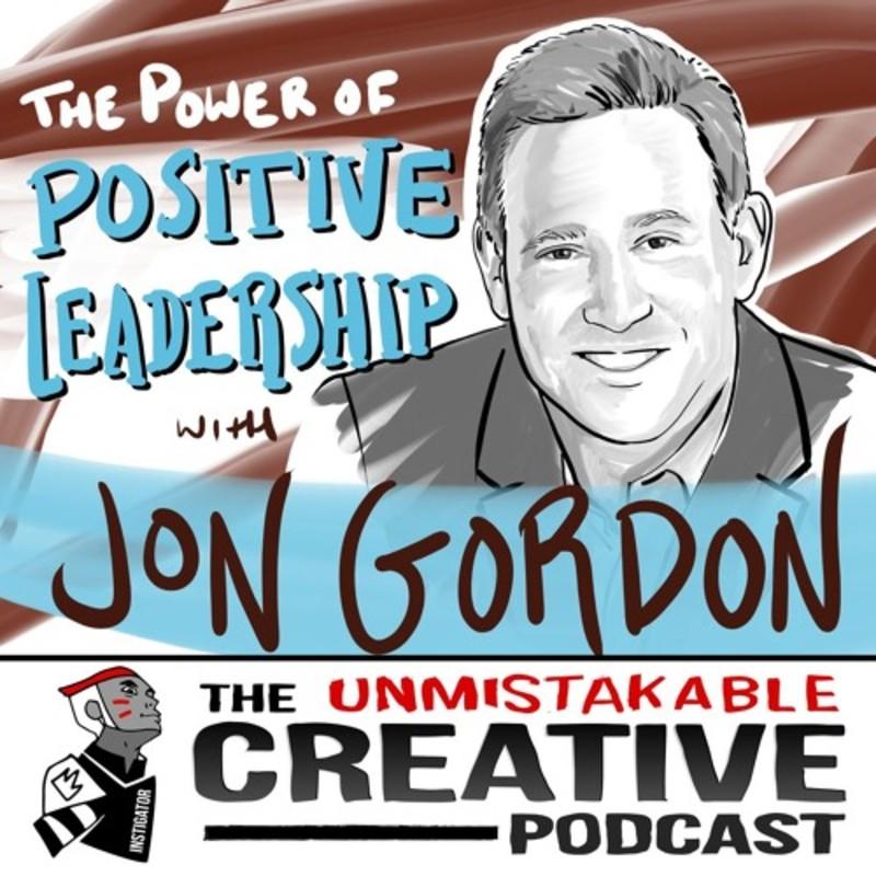Jon Gordon: The Power of Positive Leadership