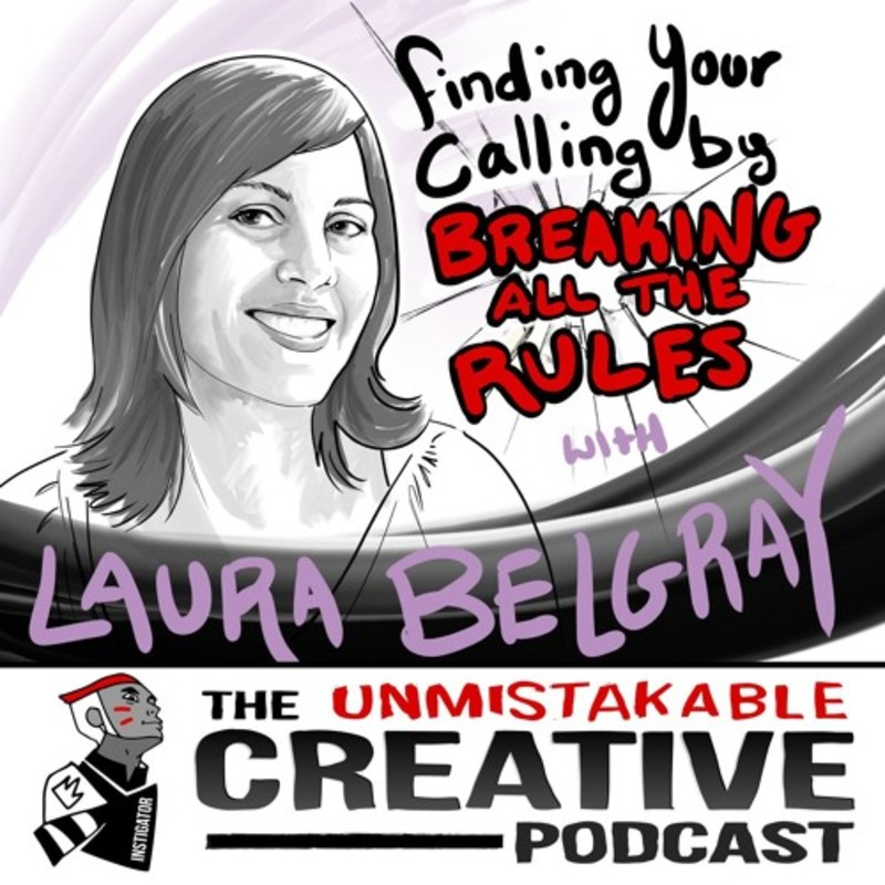 Laura Belgray: Finding Your Calling by Breaking All the Rules