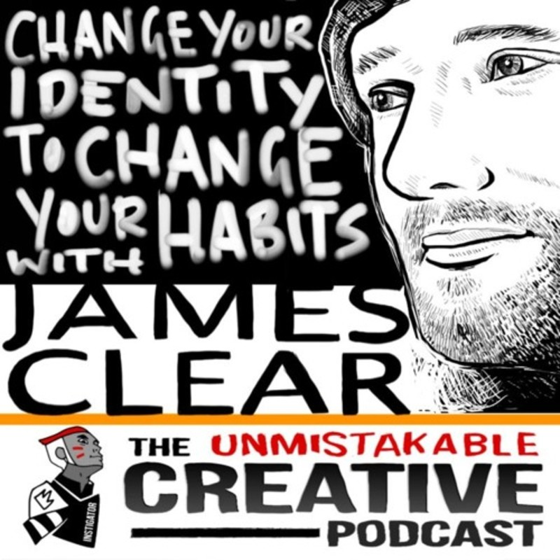 Best of: Change Your Identity to Change Your Habits with James Clear