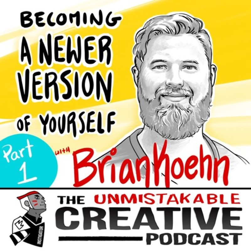 Brian Koehn: Becoming a Newer Version of Yourself