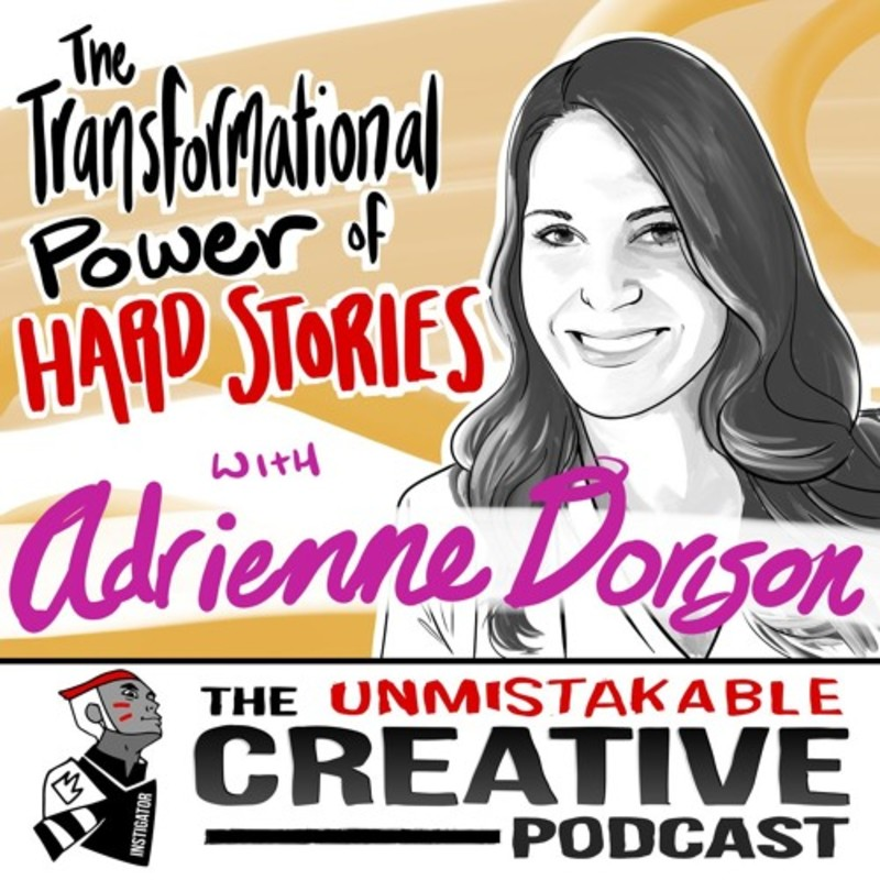 Adrienne Dorison: The Transformational Power of Hard Stories