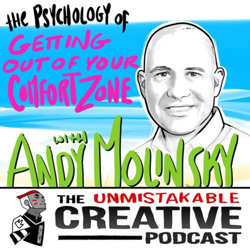 Andy Molinsky: The Psychology of Getting Out of Your Comfort Zone
