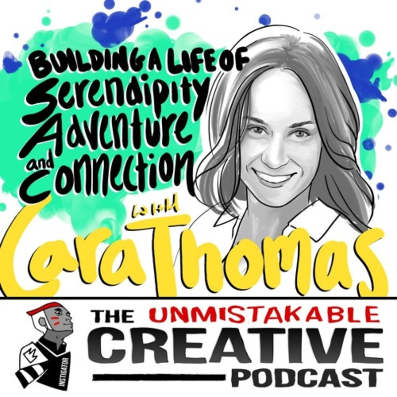 Cara Thomas: Building a Life of Serendipity, Adventure, and Connection