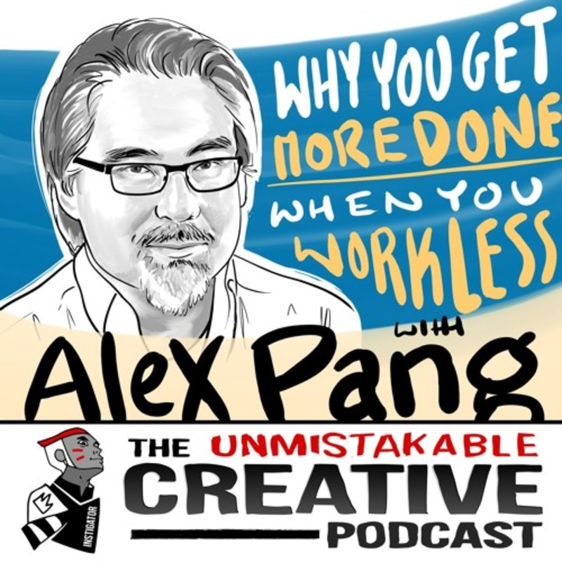 Alex Pang: Why You Get More Done When You Work Less