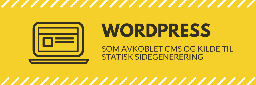 Wordpress som avkoblet CMS