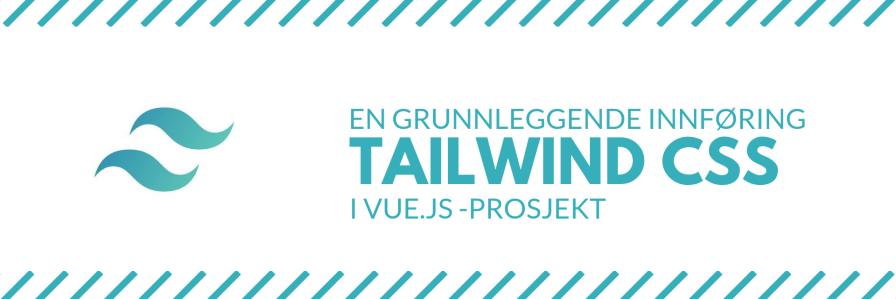Kombiner Vue.js med PostCSS og Tailwind CSS