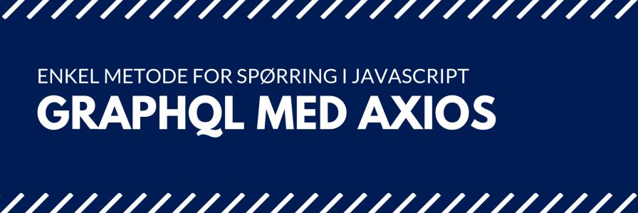 Enkel GraphQL-spørring med Axios