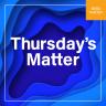 Thursday's Matter