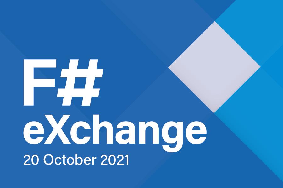 F# eXchange 2021