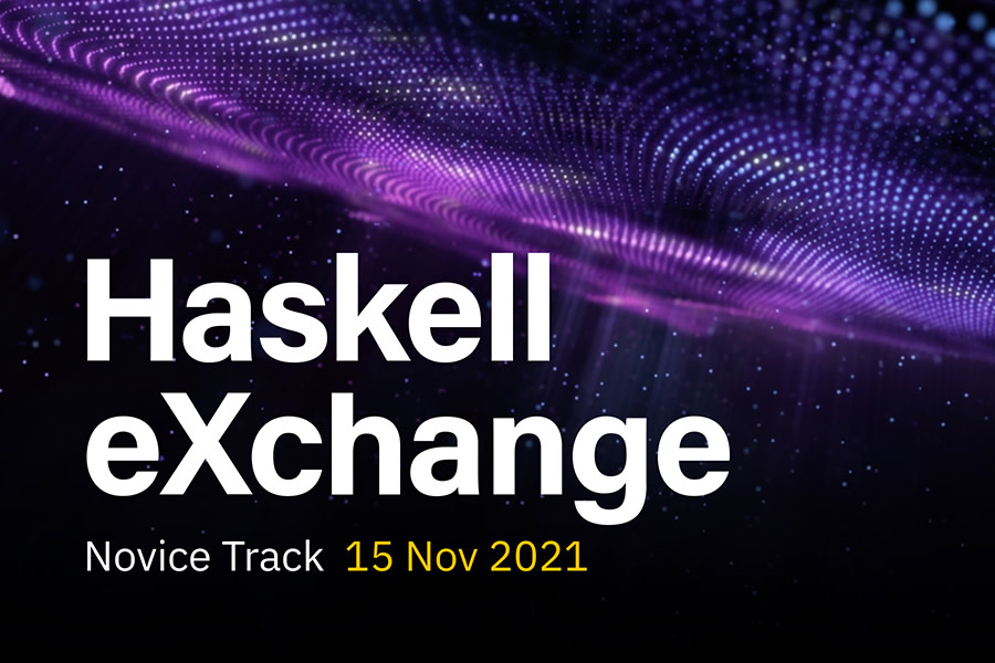 Haskell eXchange 2021: Novice Track