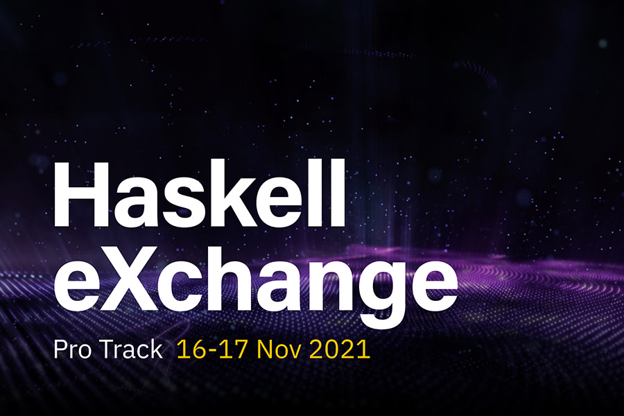 Haskell eXchange 2021