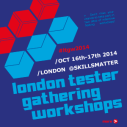 Tester Gathering Workshops London
