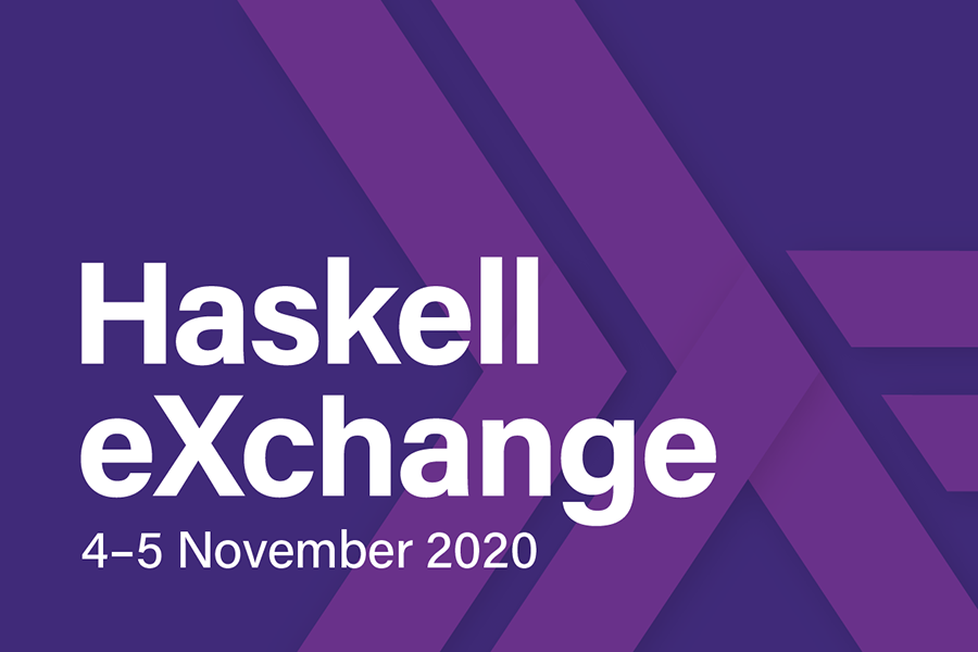 Haskell eXchange 2020