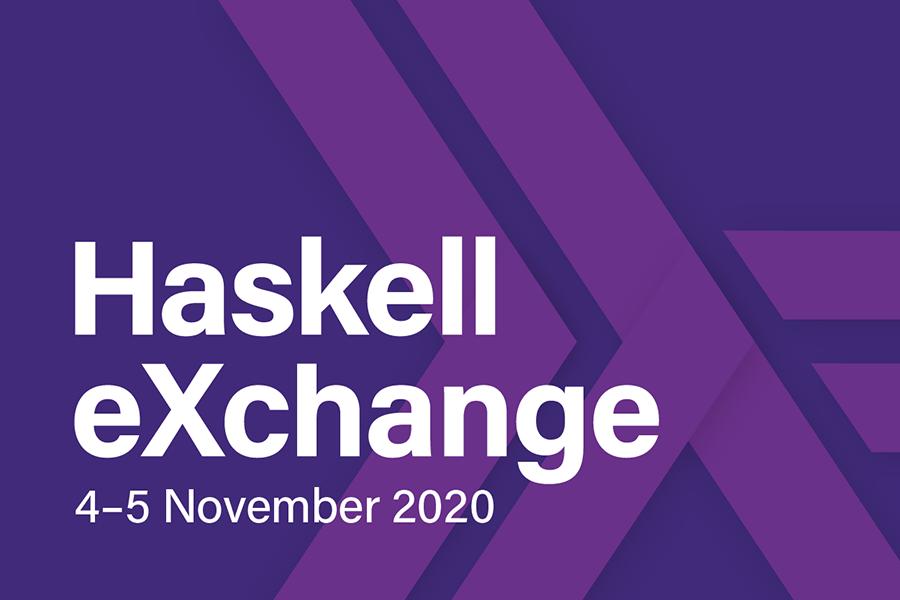 Haskell eXchange 2020