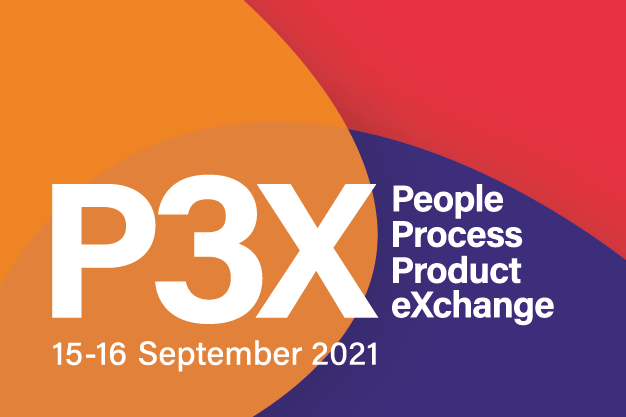 P3X — People, Product & Process eXchange 2021