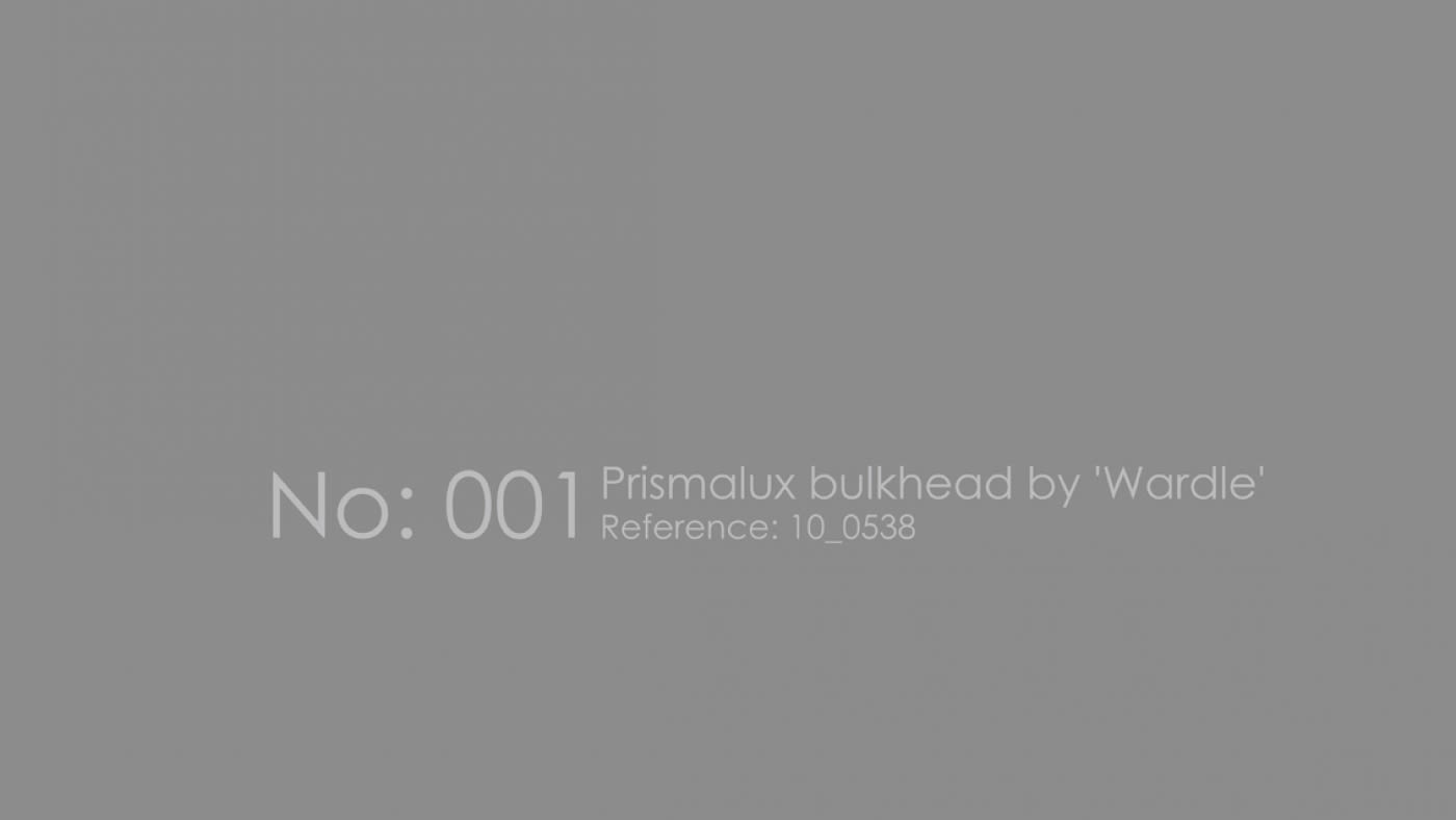 No. 001: Prismalux Bulkhead by Wardle